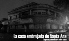 La casa embrujada de Santa Ana