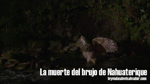 La muerte del brujo de Nahuaterique