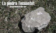 La piedra Tecuantet